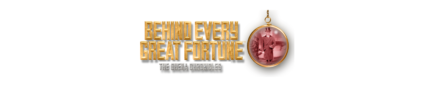 Behind Every Great Fortune TM